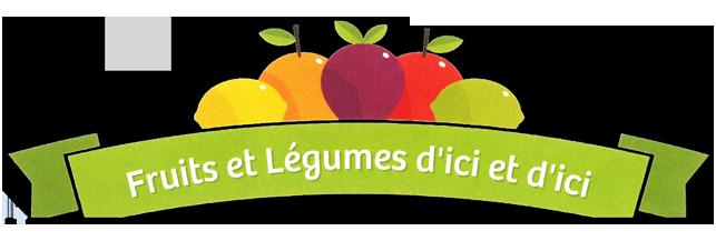 Fruits et Légumes d'ici et d'ici